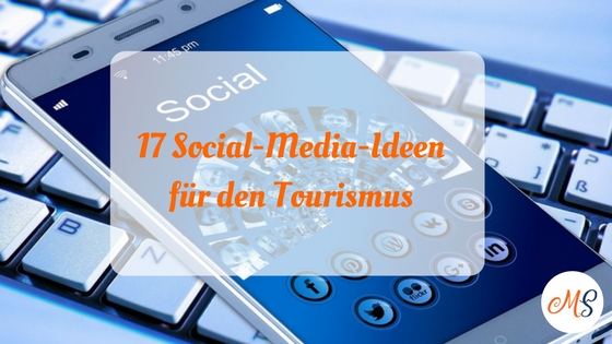 17 Social-Media-Ideen für den Tourismus