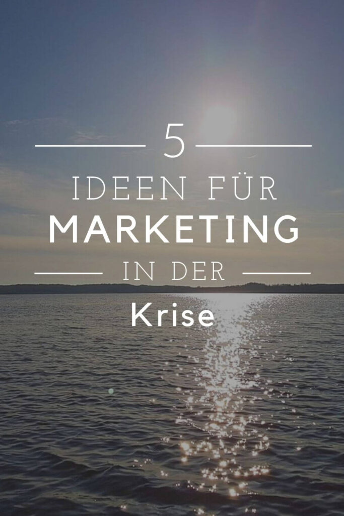 Warum es sich jetzt lohnt, über Marketing nachzudenken. Meine Anregungen und Tipps für Ihr Marketing während der Corona-Krise. #Marketingtipps #Hotelmarketing #Tourismusmarketing #Gastromarketing