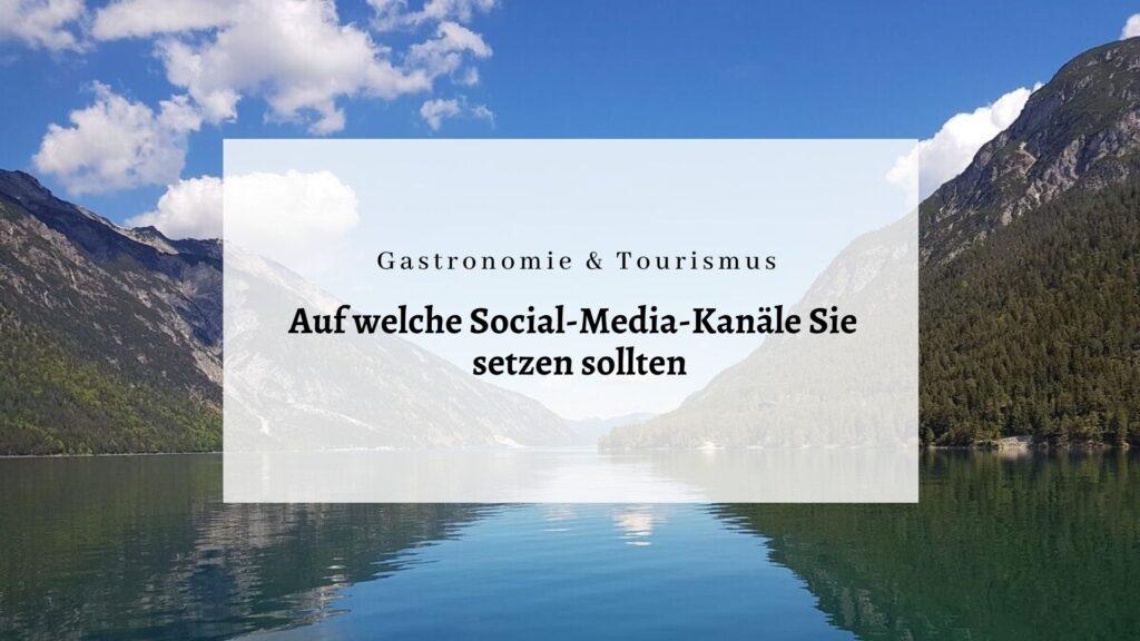 Auf welche Social-Media-Kanäle Hotellerie, Gastronomie und Destinationen setzen sollten