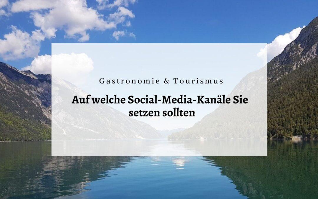 Facebook & Co. – Auf welche Social-Media-Kanäle Sie in Gastronomie und Tourismus setzen sollten